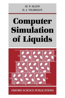 Computer Simulation of Liquids, M. P. Allen, D. J. Tildesley