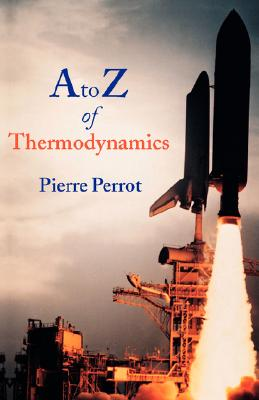 A to Z of Thermodynamics (Supplementary Series; 27), Perrot, Pierre