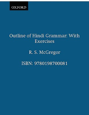 Outline of Hindi Grammar: With Exercises, McGregor, R. S.