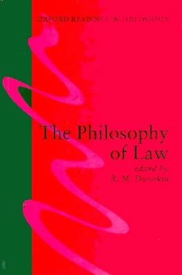 The Philosophy of Law (Oxford Readings in Philosophy), Dworkin, R. M. (edited by)