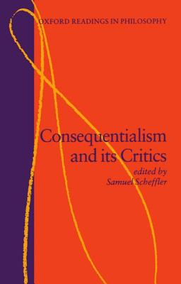 Image for Consequentialism and Its Critics (Oxford Readings in Philosophy)