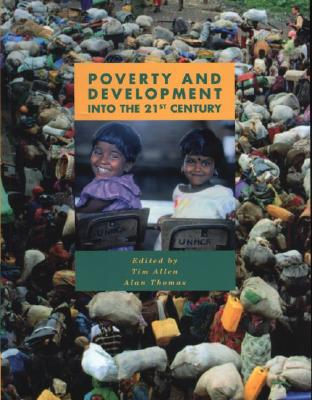 Image for Poverty and Development: Into the 21st Century (U208 Third World Development)