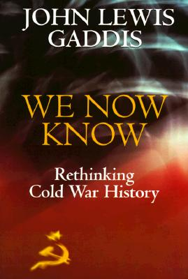 Image for We Now Know: Rethinking Cold War History (Council On Foreign Relations Book)