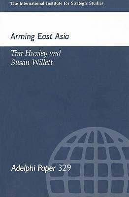 Arming East Russia (Adelphi series), Huxley, Tim; Willett, Susan