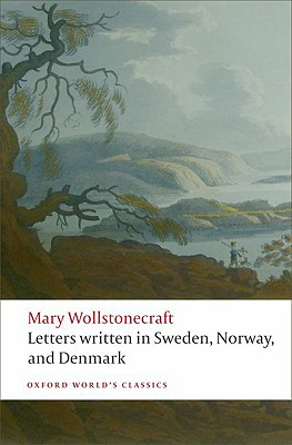 Image for Letters written in Sweden, Norway, and Denmark (Oxford World's Classics)