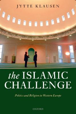 Image for The Islamic Challenge: Politics and Religion in Western Europe
