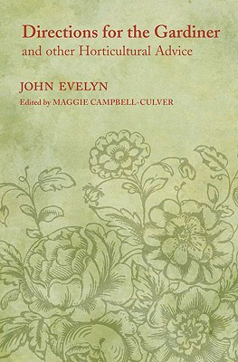 Directions for the Gardiner and Other Horticultural Advice, Evelyn, John