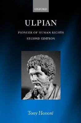 Ulpian: Pioneer of Human Rights, Honor�, Tony