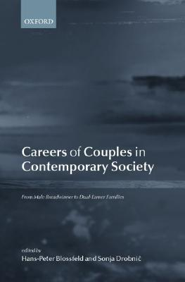 Careers of Couples in Contemporary Society: From Male Breadwinner to Dual-Earner Families