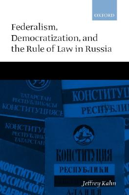 Image for Federalism, Democratization, and the Rule of Law in Russia
