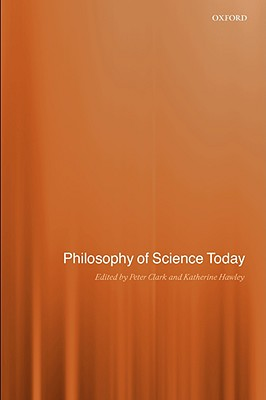 Philosophy of Science Today