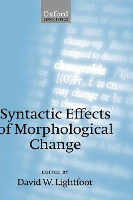 Image for Syntactic Effects of Morphological Change (Oxford Linguistics)