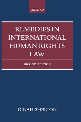 Remedies in International Human Rights Law, Dinah Shelton  (Author)