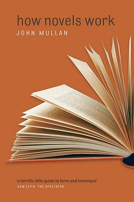 How Novels Work, Mullan, John