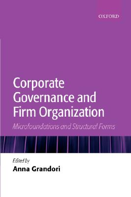 Corporate Governance and Firm Organization: Microfoundations and Structural Forms