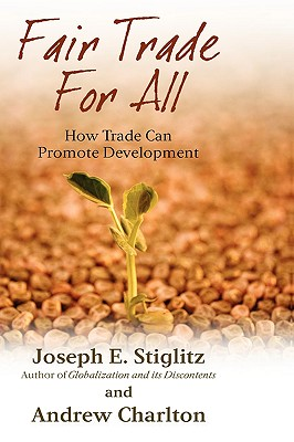 Image for Fair Trade for All: How Trade Can Promote Development (Initiative for Policy Dialogue Series C)