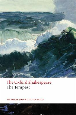The Tempest: The Oxford Shakespeare The Tempest (Oxford World's Classics), Shakespeare, William