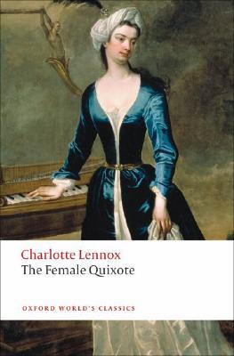 Image for The Female Quixote: or The Adventures of Arabella (Oxford World's Classics)
