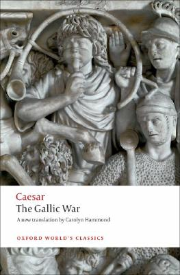 Image for Gallic War: Seven Commentaries on The Gallic War with an Eighth Commentary by