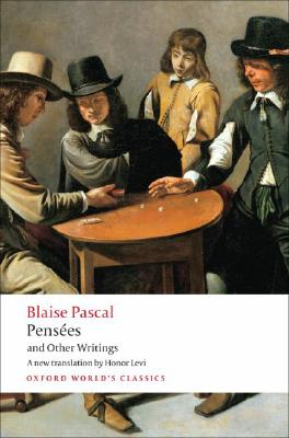 Pensees and Other Writings (Oxford World's Classics), BLAISE PASCAL