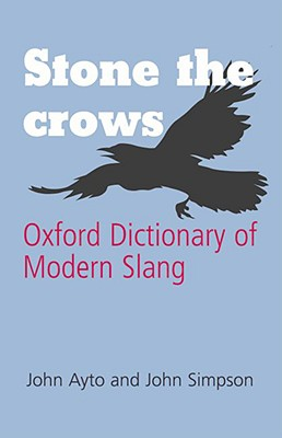 Image for Stone the Crows: Oxford Dictionary of Modern Slang