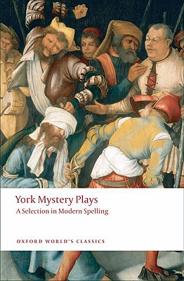 Image for York Mystery Plays: A Selection in Modern Spelling