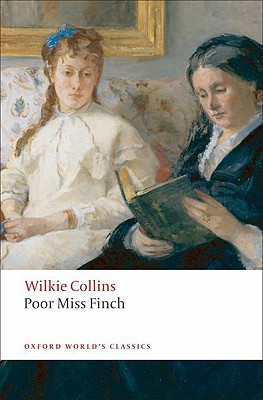 Poor Miss Finch (Oxford World's Classics), Collins, Wilkie