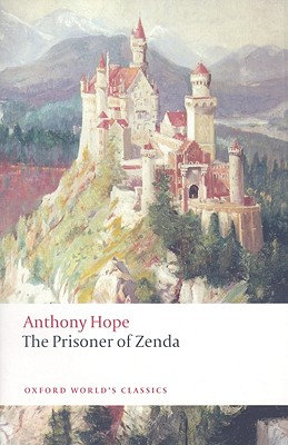 The Prisoner of Zenda (Oxford World's Classics), Anthony Hope