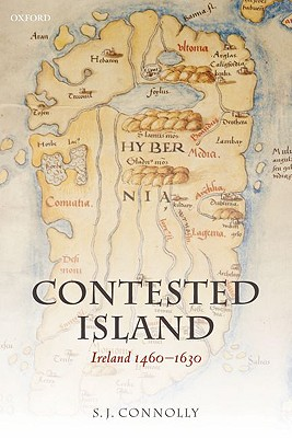 Image for Contested Island: Ireland 1460-1630 (Oxford History of Early Modern Europe)