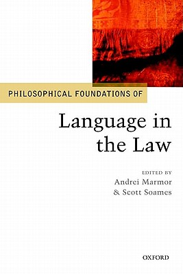 Image for Philosophical Foundations of Language in the Law (Philosophical Foundations of Law)