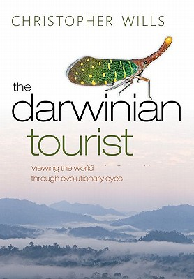 The Darwinian Tourist: Viewing the World through Evolutionary Eyes, Wills, C.