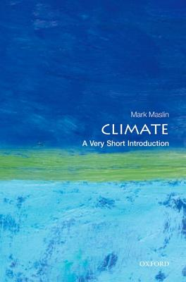 Climate: A Very Short Introduction (Very Short Introductions), Maslin, Mark