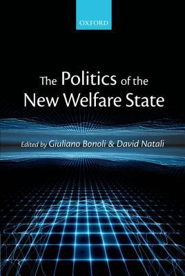 The Politics of the New Welfare State, Bonoli, Giuliano; Natali, David