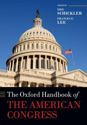 The Oxford Handbook of the American Congress (Oxford Handbooks)