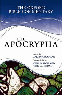 The Apocrypha (Oxford Bible Commentary), Goodman, Martin; Barton, John; Muddiman, John