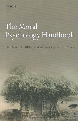 The Moral Psychology Handbook, Doris, John M.