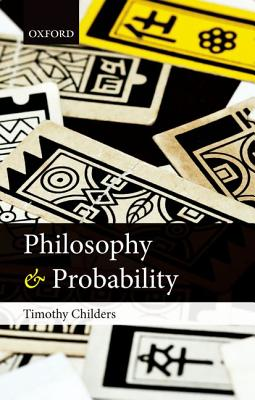 Philosophy and Probability, Childers, Timothy