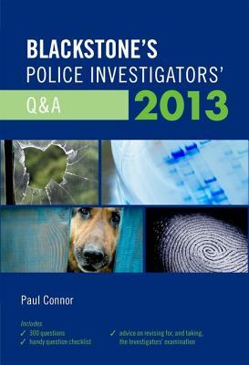 Blackstone's Police Investigators' Q&A 2013, Paul Connor  (Author)