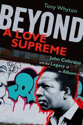 Image for Beyond A Love Supreme: John Coltrane and the Legacy of an Album