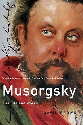 Image for Musorgsky: His Life and Works (Master Musicians Series)