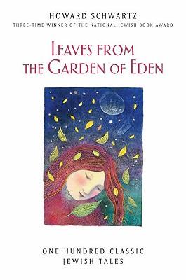Leaves from the Garden of Eden, Howard Schwartz