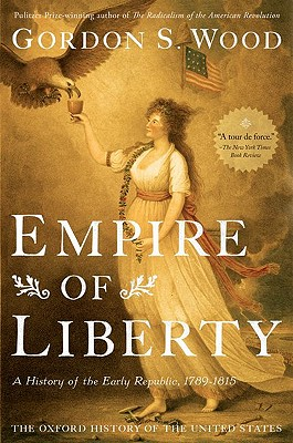 Image for Empire of Liberty: A History of the Early Republic, 1789-1815 (Oxford History of the United States)