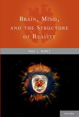 Image for Brain, Mind, and the Structure of Reality