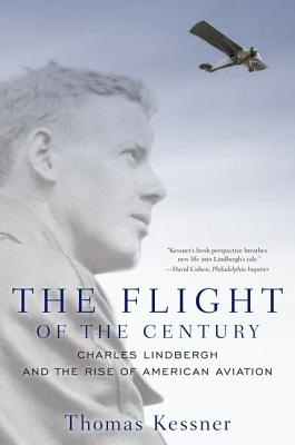 Image for The Flight of the Century: Charles Lindbergh and the Rise of American Aviation (Pivotal Moments in American History)