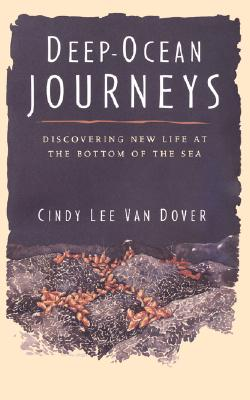 Deep Ocean Journeys: Discovering New Life At The Bottom Of The Sea (Helix Book), Van Dover, Cindy Lee