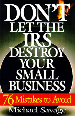 Image for Don't Let The Irs Destroy Your Small Business