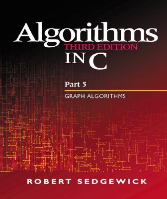 Algorithms in C, Part 5: Graph Algorithms (3rd Edition) (Pt.5), Sedgewick, Robert