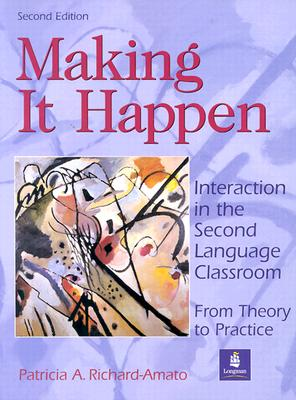 Image for Making It Happen : Interaction in the Second Language Classroom : From Theory to Practice (2nd Edition)