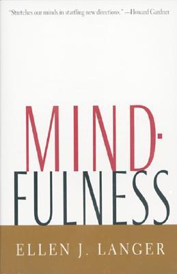 Mindfulness (A Merloyd Lawrence Book), Langer, Ellen J.