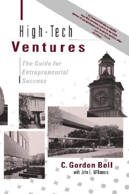 High-tech Ventures: The Guide For Entrepreneurial Success, Bell, C. Gordon; Mcnamara, John E.